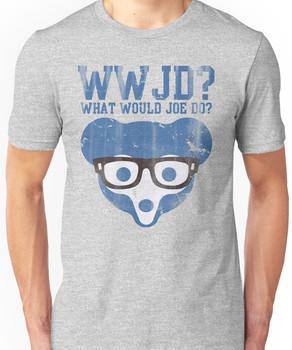 Chicago What Would Joe Do? Unisex T-Shirt