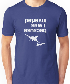 """""""""""Because I was inverted'', Top Gun inspired - WHITE VERSION Unisex T-Shirt"""