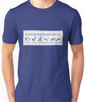 If Found, Please Return To... Unisex T-Shirt