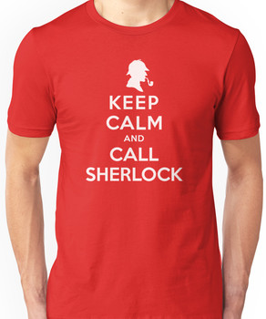 Keep Calm And Call Sherlock Holmes Unisex T-Shirt