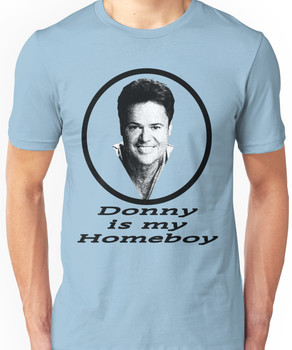 Donny is my Homeboy Unisex T-Shirt