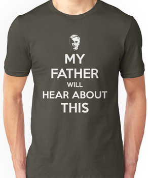 My Father Will Hear About This - Keep Calm poster style Unisex T-Shirt