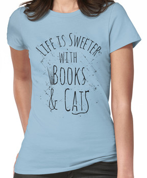 life is sweeter with books & cats Women's T-Shirt
