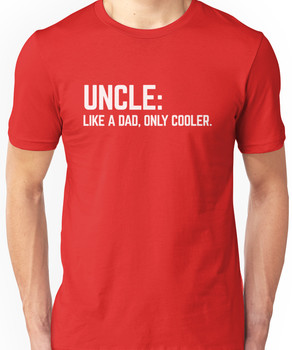Uncle Like A Dad Funny Quote Unisex T-Shirt