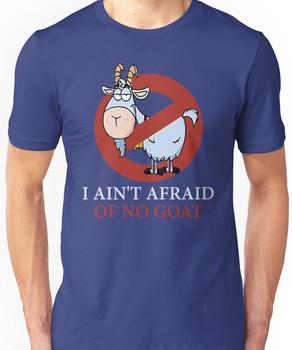 Bill murray cubs shirt - I Ain't Afraid Of No Goat Shirts Unisex T-Shirt