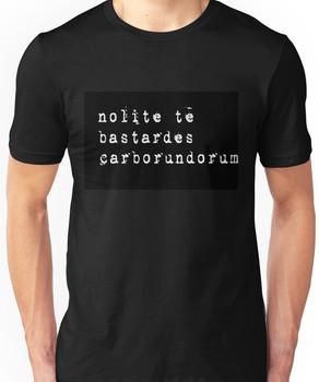 """Don't let the bastards grind you down"" Latin - white on black Unisex T-Shirt"