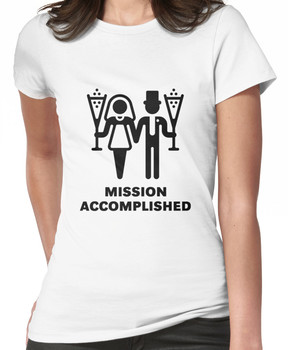 Mission Accomplished (Wedding / Marriage / Sparkling Wine / Black) Women's T-Shirt