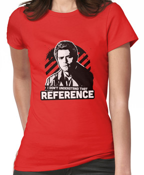 I Don't Understand That Reference Women's T-Shirt