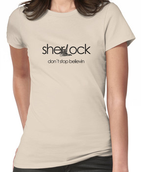 Don't Stop Believin... Sherlock! Women's T-Shirt