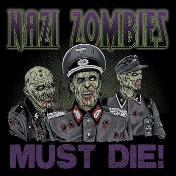 Nazi Zombies Must Die!