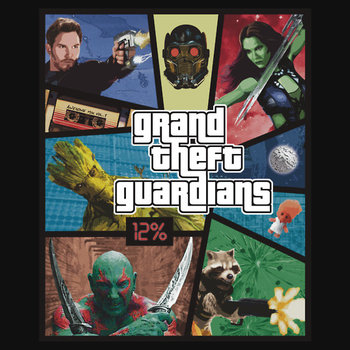 Grand Theft Guardians | Guardians of the Galaxy