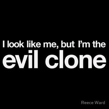 I'm the evil clone Tshirt