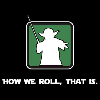 Yoda - How we roll, that is! Tshirt