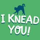I Knead You