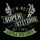 I'm Not Superstitious, But I Am A Little Stitious