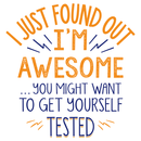 I'm Awesome, Get Yourself Tested