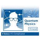 Quantum Physics: It's Complicated