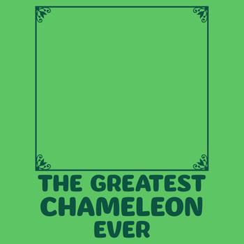 The Greatest Chameleon Ever