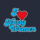 I Love Nasty Women T-Shirt