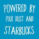 Powered by Pixie Dust & Starbucks T-Shirt