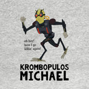 Krombopulos Michael - oh boy! T-Shirt