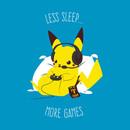 Less Sleep, More Games T-Shirt