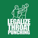 Legalize Throat Punching T-Shirt