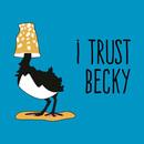 I Trust Becky T-Shirt