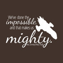 Firefly: The Impossible Makes Us Mighty T-Shirt