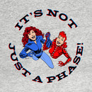 It's Not Just a Phase! T-Shirt