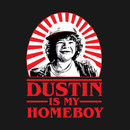Dustin Is My Homeboy T-Shirt