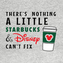 There's Nothing A Little Starbucks & Disney Can't Fix T-Shirt