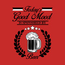 Today's good mood, is sponsored by BEER T-Shirt