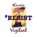 Ever Vigilant #RESIST T-Shirt
