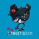 I (eye) trust Becky! (finding Dory) T-Shirt