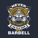 Never Underestimate the power of an Old Man with a Barbell T-Shirt