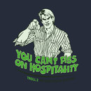 You Can't Piss on Hospitality Troll 2 t shirt T-Shirt