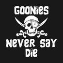 Goonies Never Say Die. T-Shirt