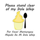 Please Stand clear of my Dole Whip T-Shirt