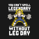 You Can't Spell Legendary Without Leg Day T-Shirt
