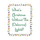 What's Christmas Without The Osborne Lights? T-Shirt