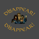 Disappear! Disappear! T-Shirt
