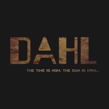 DAHL- The time is now. The gun is DAHL. (Manufacturer Line) T-Shirt