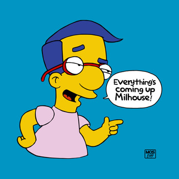 Everything's coming up Milhouse! T-Shirt