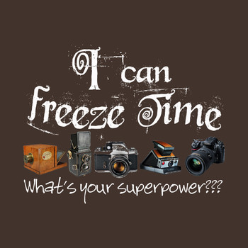 What's Your Super Power? I can Freeze Time T-Shirt