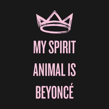 My spirit animal is Beyonce T-Shirt