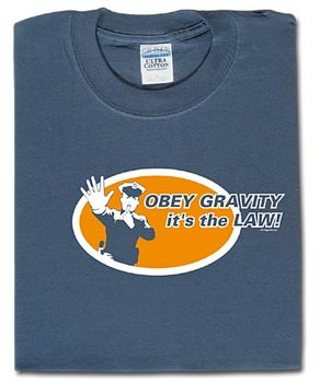 Obey gravity. It's the law! Tshirt