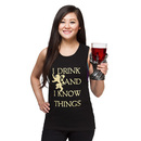 Game of Thrones I Drink and I Know Things Ladies' Muscle Tank T-Shirt - Black