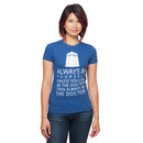 """""""Doctor Who """"""""Always Be Yourself"""""""" Ladies' T-Shirt - Blue"""