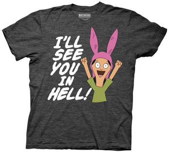 Louise I Will See You in Hell T-shirt